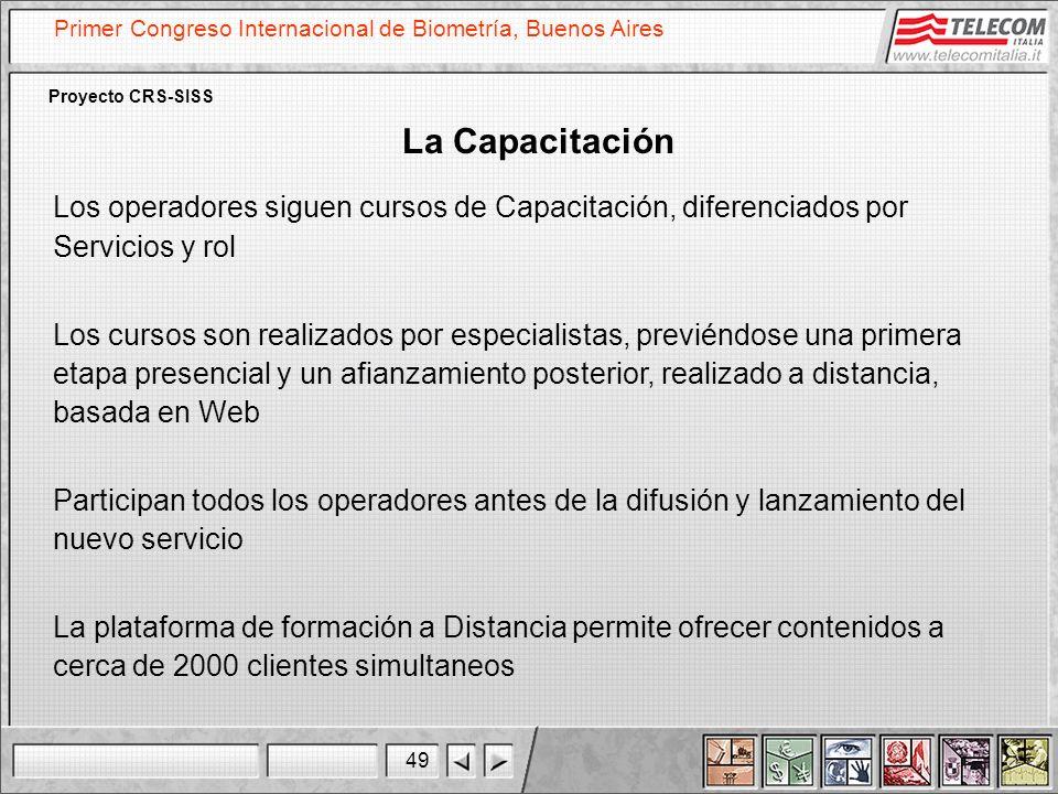 49 Primer Congreso Internacional de Biometría, Buenos Aires Proyecto CRS-SISS La Capacitación Los operadores siguen cursos de Capacitación, diferencia