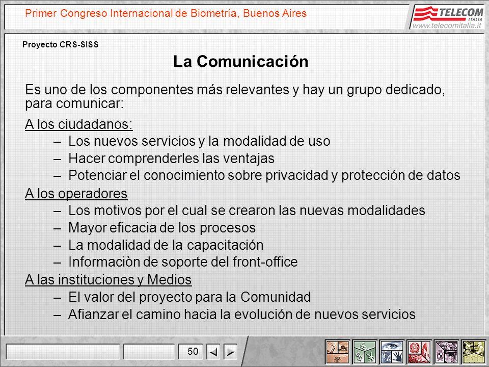 50 Primer Congreso Internacional de Biometría, Buenos Aires Proyecto CRS-SISS La Comunicación Es uno de los componentes más relevantes y hay un grupo