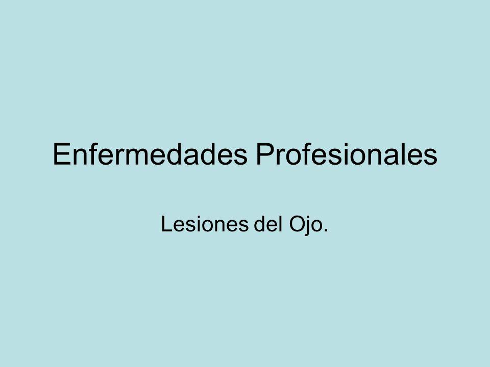Enfermedades Profesionales Lesiones del Ojo.
