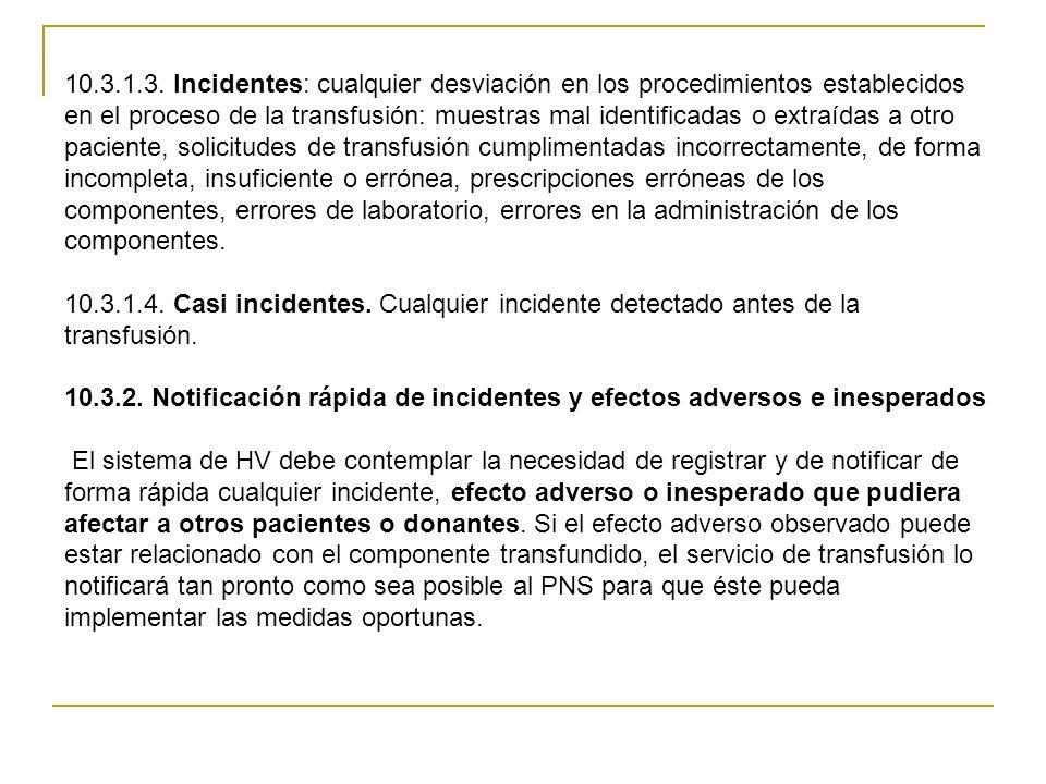 10.3.1.3. Incidentes: cualquier desviación en los procedimientos establecidos en el proceso de la transfusión: muestras mal identificadas o extraídas