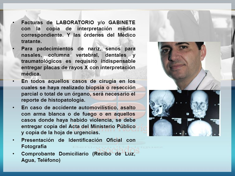 Facturas de LABORATORIO y/o GABINETE con la copia de interpretación médica correspondiente. Y las órdenes del Médico tratante. Para padecimientos de n
