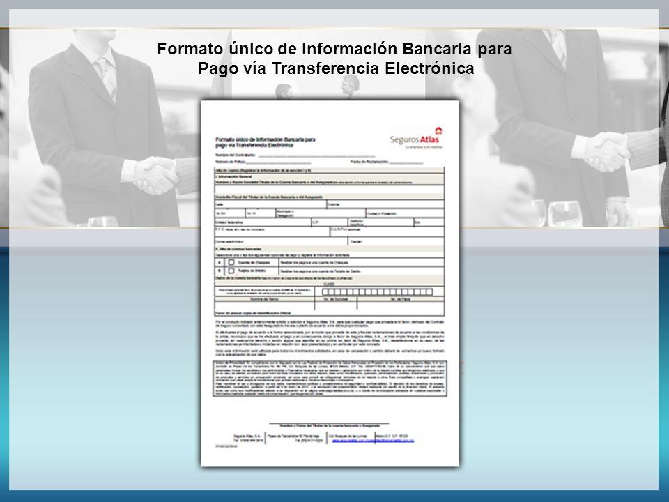 Formato único de información Bancaria para Pago vía Transferencia Electrónica