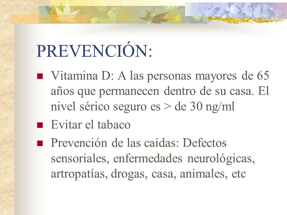 PREVENCIÓN Ingesta láctea Otros nutrientes Actividad física Exposiciones al sol: 2 o 3 veces por semana