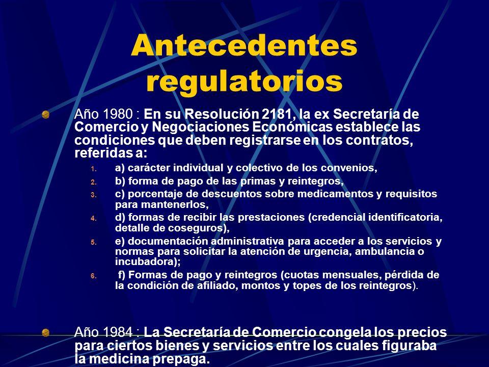Antecedentes regulatorios De 1948 a 1980: No existía una norma específica de regulación del sector. Regulaban: La inspección general de personas juríd