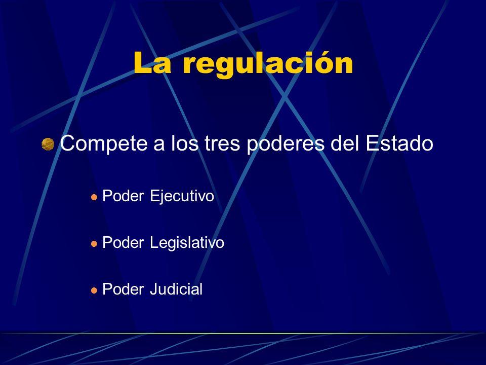 La regulación No existe una teoría sistemática de la regulación No existe consenso sobre su definición Existe un conjunto de prácticas reguladoras que
