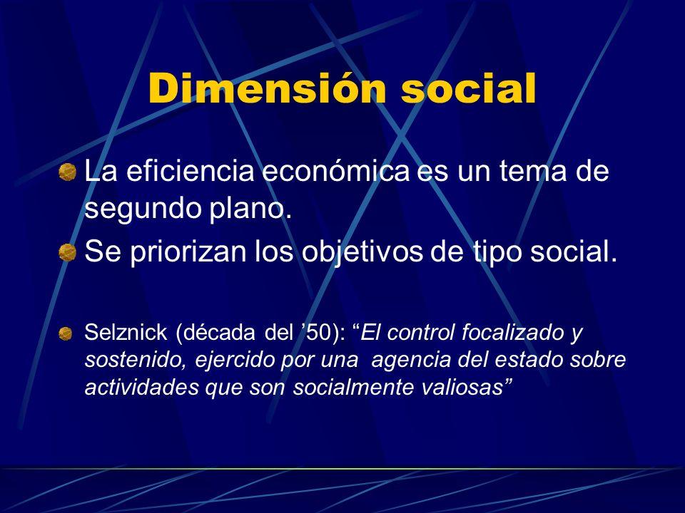 Dimensión social La eficiencia económica es un tema de segundo plano.