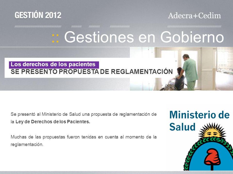 :: Gestiones en Gobierno Se presentó al Ministerio de Salud una propuesta de reglamentación de la Ley de Derechos de los Pacientes. Muchas de las prop