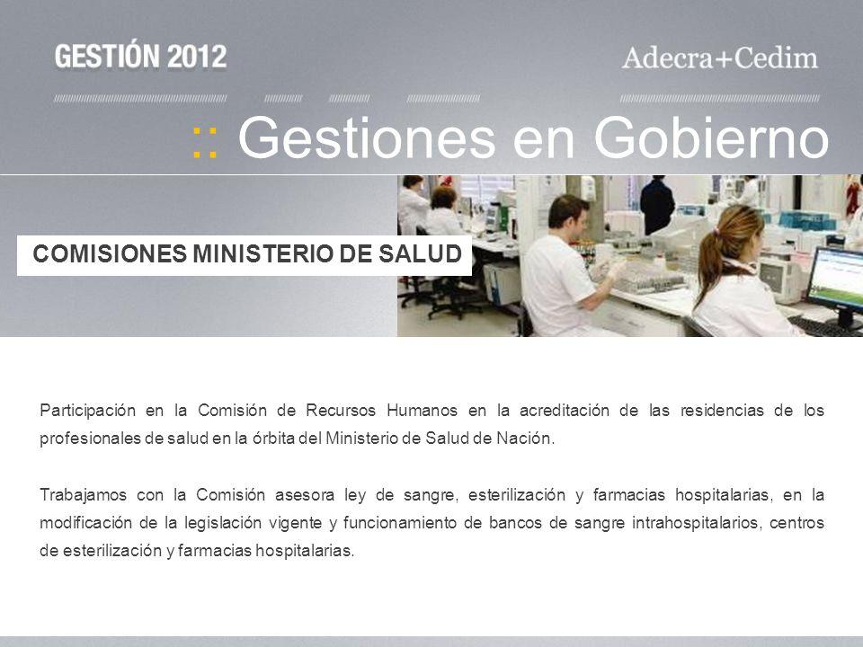 :: Gestiones en Gobierno Participación en la Comisión de Recursos Humanos en la acreditación de las residencias de los profesionales de salud en la ór