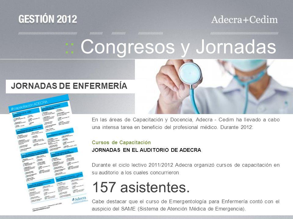 :: Congresos y Jornadas En las áreas de Capacitación y Docencia, Adecra - Cedim ha llevado a cabo una intensa tarea en beneficio del profesional médic