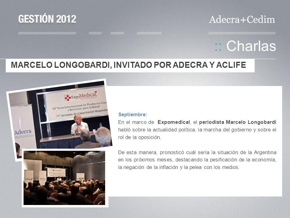 :: Charlas MARCELO LONGOBARDI, INVITADO POR ADECRA Y ACLIFE Septiembre: En el marco de Expomedical, el periodista Marcelo Longobardi habló sobre la ac
