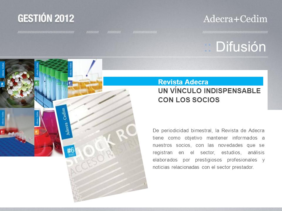 De periodicidad bimestral, la Revista de Adecra tiene como objetivo mantener informados a nuestros socios, con las novedades que se registran en el se