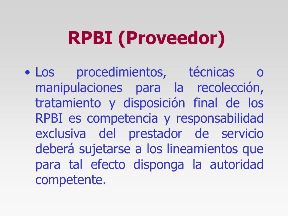 RPBI (Almacen Temporal) Todas las bolsas así como los contenedores (color rojo y amarillo exclusivamente), deberán colocarse en un CONTENEDOR DE ALMAC