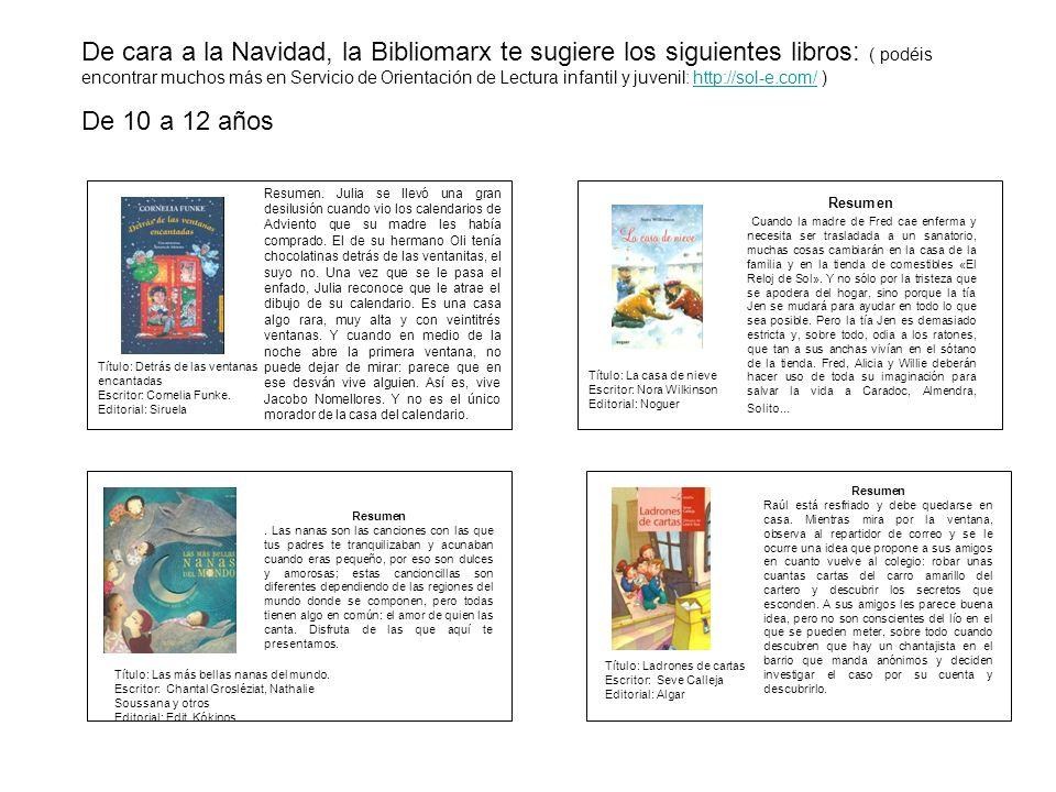 De cara a la Navidad, la Bibliomarx te sugiere los siguientes libros: ( podéis encontrar muchos más en Servicio de Orientación de Lectura infantil y j