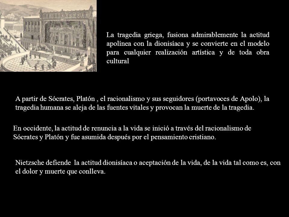 En occidente, la actitud de renuncia a la vida se inició a través del racionalismo de Sócrates y Platón y fue asumida después por el pensamiento crist