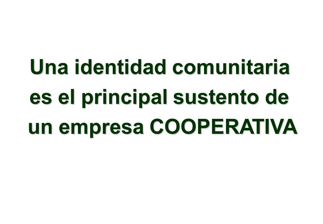 Una identidad comunitaria es el principal sustento de un empresa COOPERATIVA