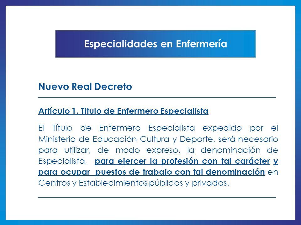 Artículo 1. Titulo de Enfermero Especialista El Título de Enfermero Especialista expedido por el Ministerio de Educación Cultura y Deporte, será neces