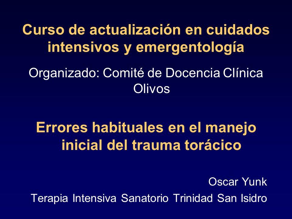 Curso de actualización en cuidados intensivos y emergentología Organizado: Comité de Docencia Clínica Olivos Errores habituales en el manejo inicial d