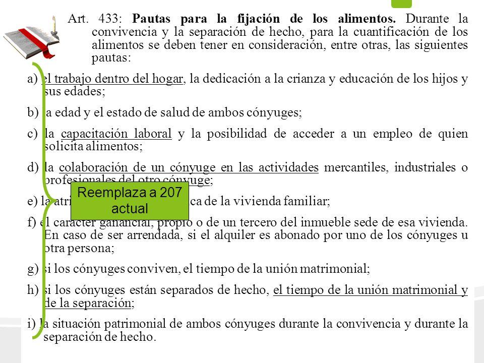 Art. 433: Pautas para la fijación de los alimentos. Durante la convivencia y la separación de hecho, para la cuantificación de los alimentos se deben