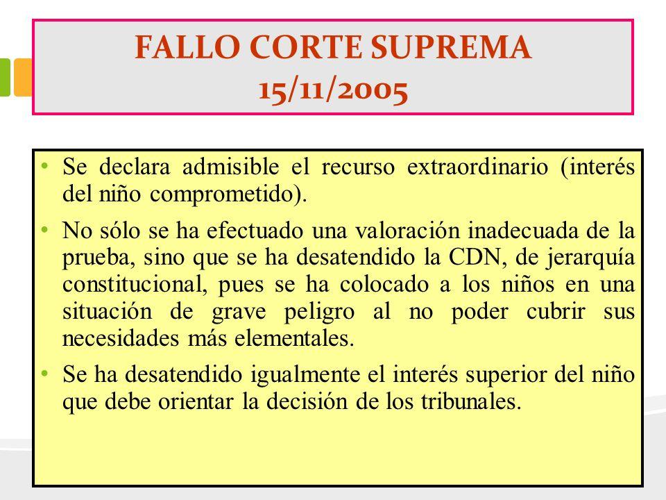 FALLO CORTE SUPREMA 15/11/2005 Se declara admisible el recurso extraordinario (interés del niño comprometido). No sólo se ha efectuado una valoración