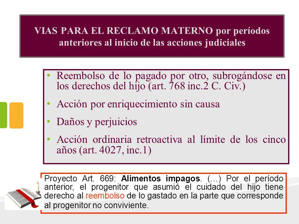 VIAS PARA EL RECLAMO MATERNO por períodos anteriores al inicio de las acciones judiciales Reembolso de lo pagado por otro, subrogándose en los derecho