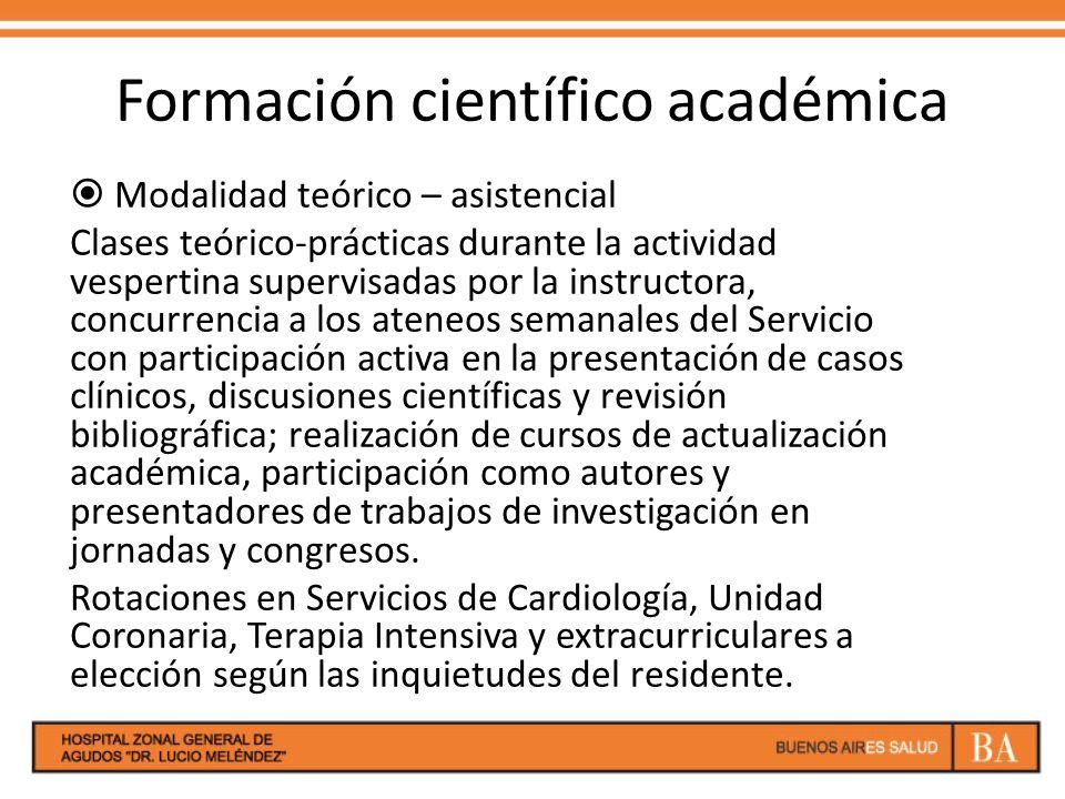 Formación científico académica Modalidad teórico – asistencial Clases teórico-prácticas durante la actividad vespertina supervisadas por la instructor