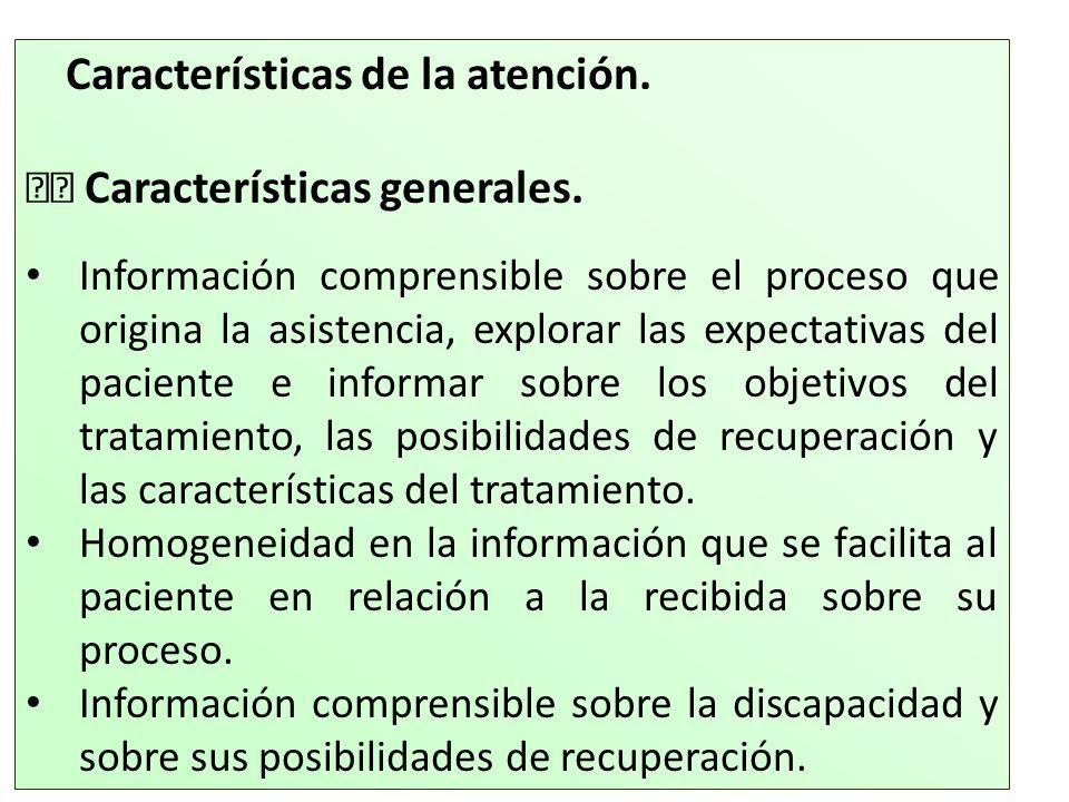 Características de la atención. Características generales. Información comprensible sobre el proceso que origina la asistencia, explorar las expectati