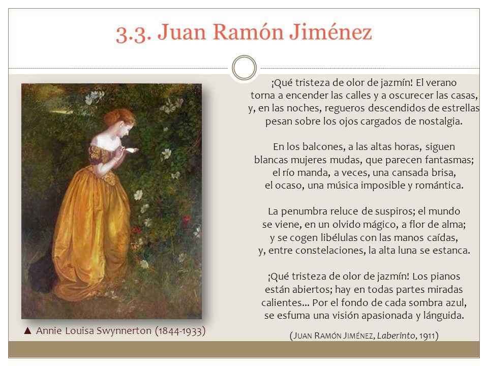3.3. Juan Ramón Jiménez ¡Qué tristeza de olor de jazmín! El verano torna a encender las calles y a oscurecer las casas, y, en las noches, regueros des