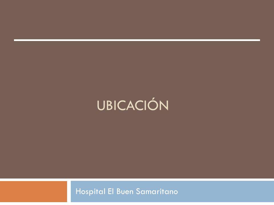 UBICACIÓN Hospital El Buen Samaritano