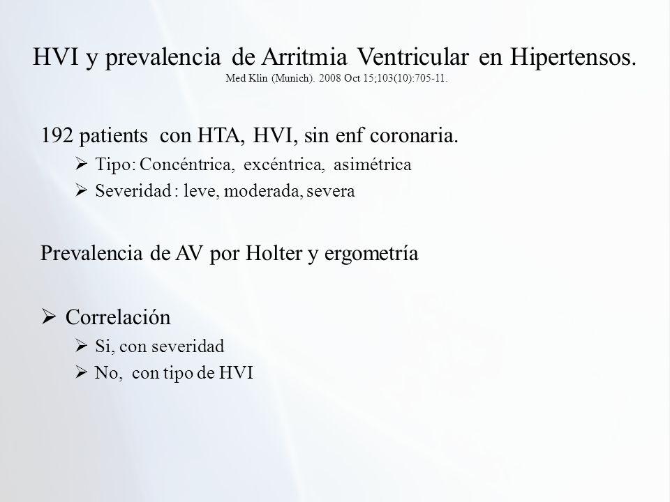 HVI y prevalencia de Arritmia Ventricular en Hipertensos. Med Klin (Munich). 2008 Oct 15;103(10):705-11. 192 patients con HTA, HVI, sin enf coronaria.