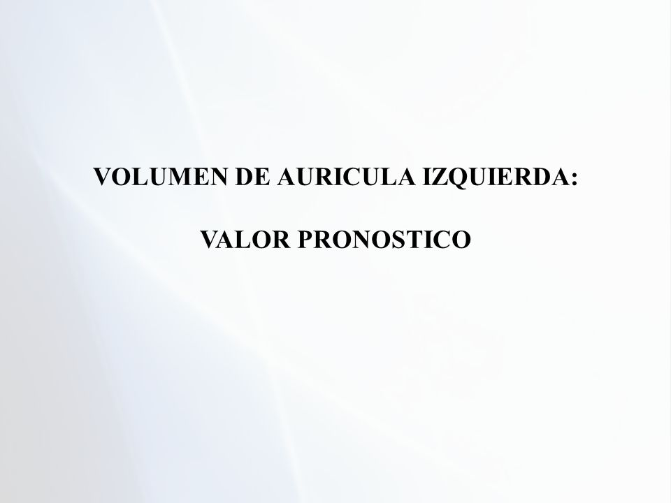 VOLUMEN DE AURICULA IZQUIERDA: VALOR PRONOSTICO