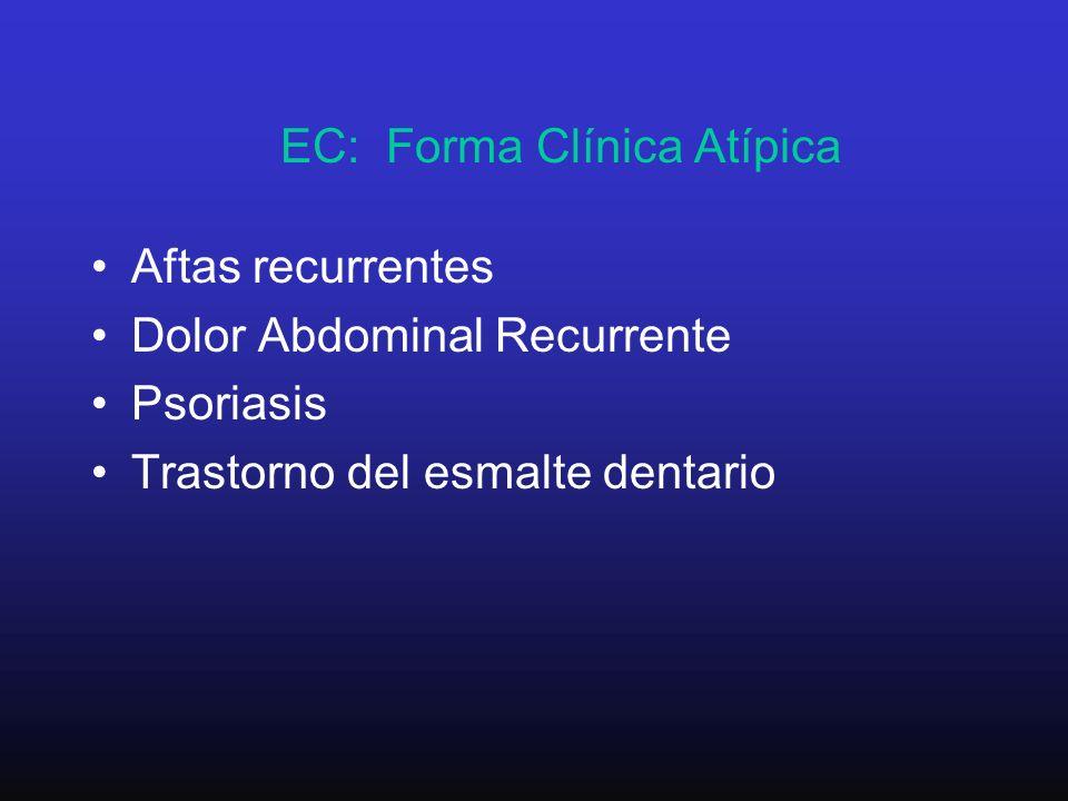 EC: Forma Clínica Atípica Aftas recurrentes Dolor Abdominal Recurrente Psoriasis Trastorno del esmalte dentario
