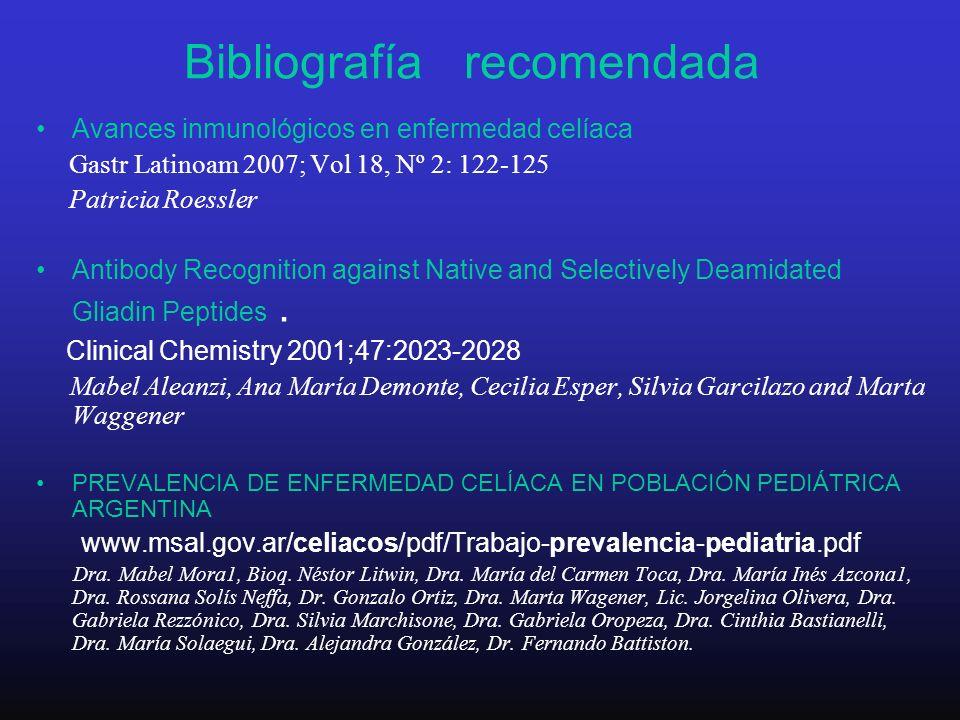 Bibliografía recomendada Avances inmunológicos en enfermedad celíaca Gastr Latinoam 2007; Vol 18, Nº 2: 122-125 Patricia Roessler Antibody Recognition