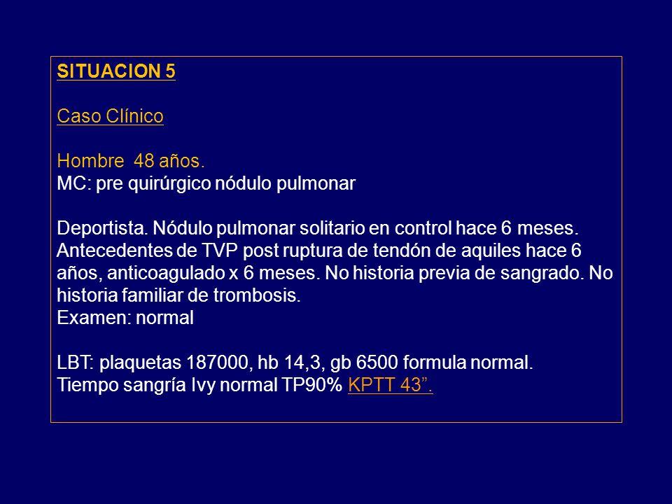SITUACION 5 Caso Clínico Hombre 48 años.MC: pre quirúrgico nódulo pulmonar Deportista.