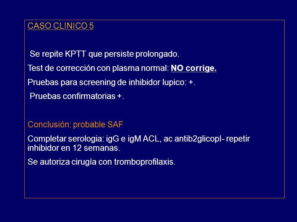 CASO CLINICO 5 Se repite KPTT que persiste prolongado.