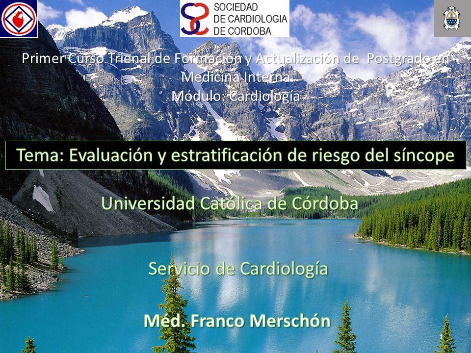 1 Primer Curso Trienal de Formación y Actualización de Postgrado en Medicina Interna Módulo: Cardiología