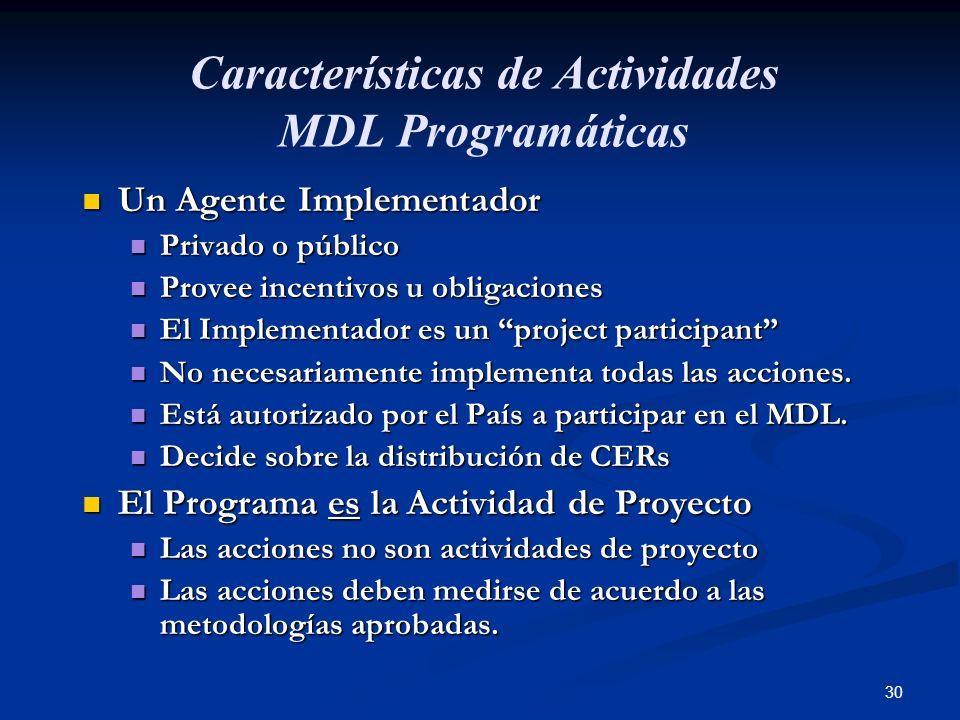 30 Características de Actividades MDL Programáticas Un Agente Implementador Un Agente Implementador Privado o público Privado o público Provee incenti