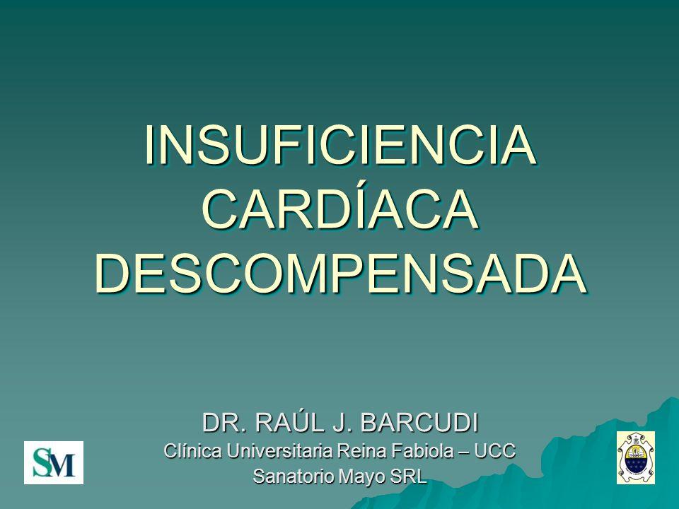INSUFICIENCIA CARDÍACA DESCOMPENSADA (ICD) DEFINICIÓN Rápida aparición de síntomas y signos de IC por alteración de la función miocárdica (ESC 2007).