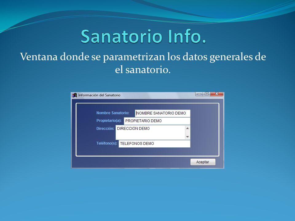 Ventana donde se parametrizan los datos generales de el sanatorio.