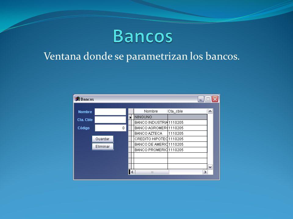 Ventana donde se parametrizan los bancos.