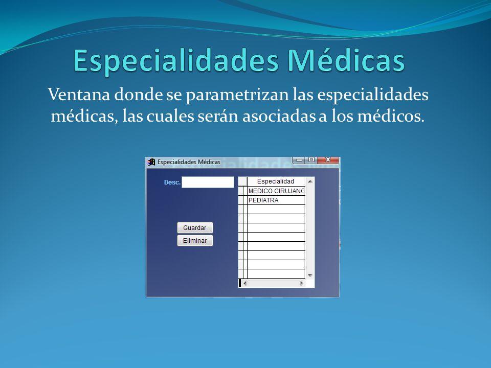 Ventana donde se parametrizan las especialidades médicas, las cuales serán asociadas a los médicos.