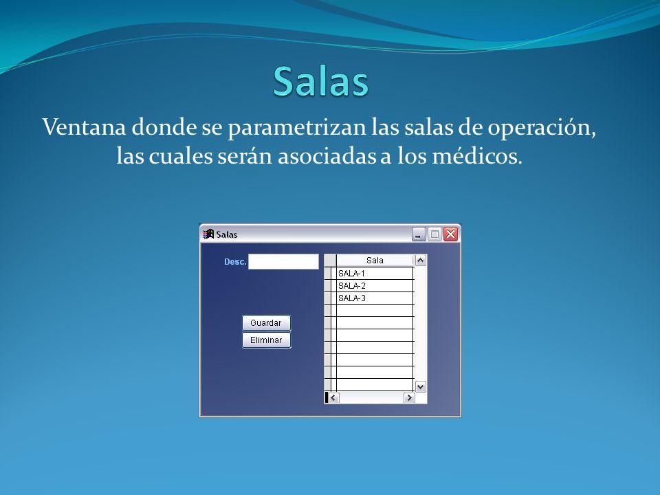 Ventana donde se parametrizan las salas de operación, las cuales serán asociadas a los médicos.
