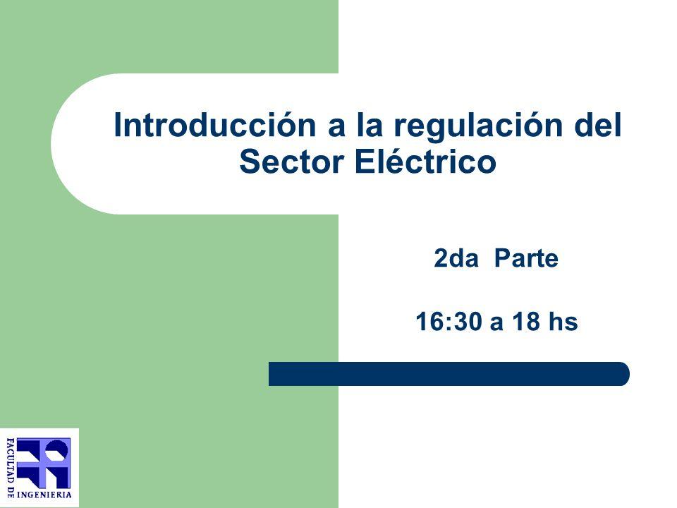 Introducción a la regulación del Sector Eléctrico 2da Parte 16:30 a 18 hs