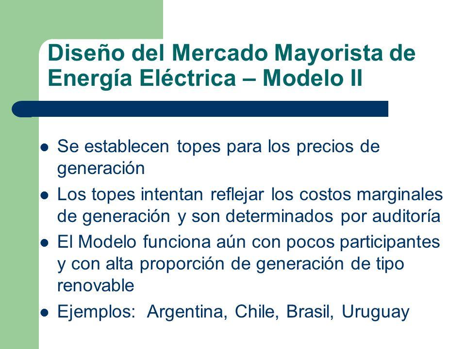 Diseño del Mercado Mayorista de Energía Eléctrica – Modelo II Se establecen topes para los precios de generación Los topes intentan reflejar los costo