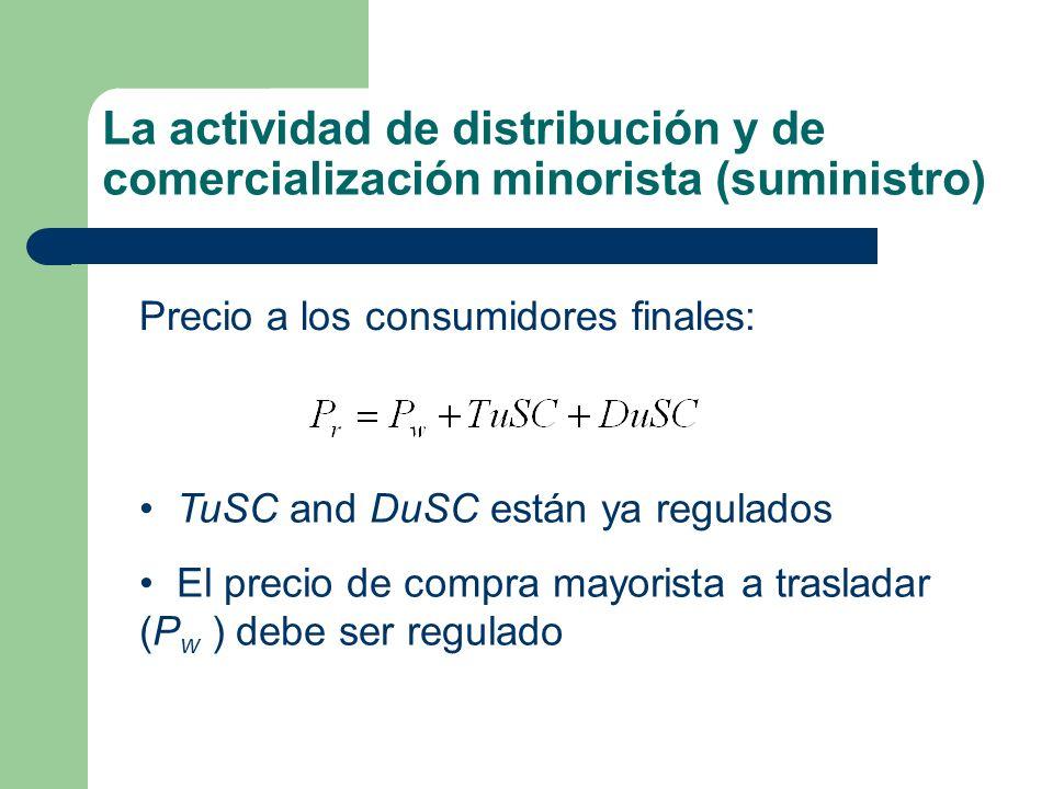 La actividad de distribución y de comercialización minorista (suministro) TuSC and DuSC están ya regulados El precio de compra mayorista a trasladar (
