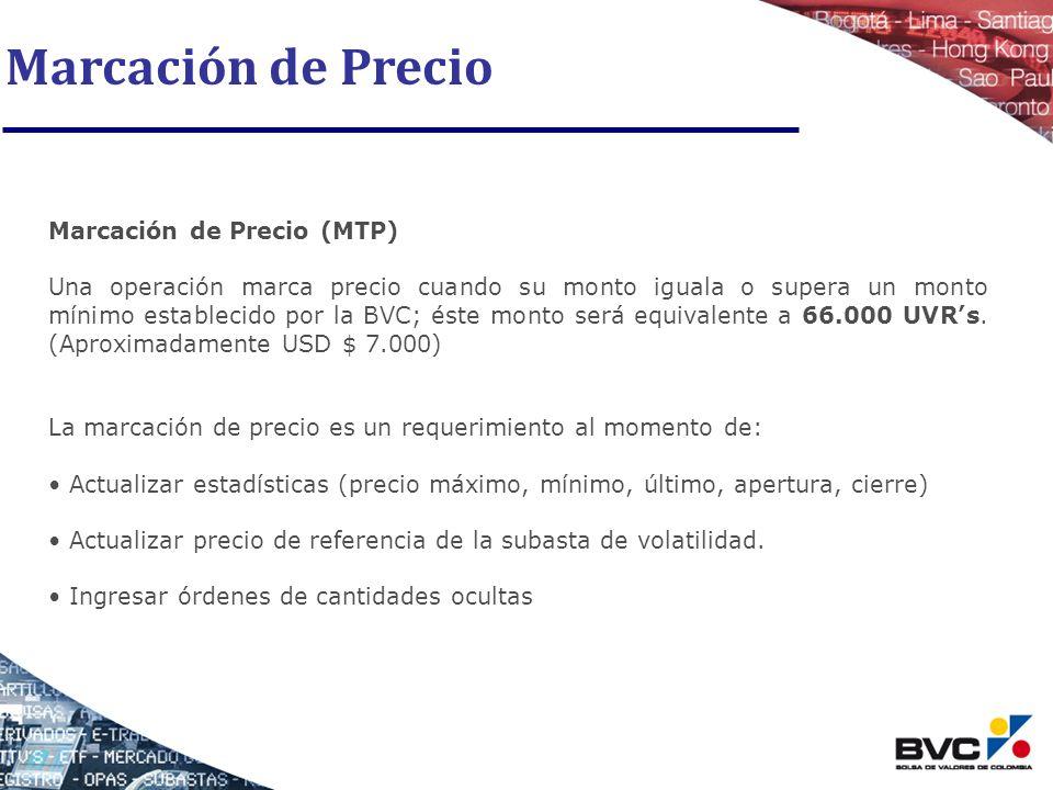 Marcación de Precio Marcación de Precio (MTP) Una operación marca precio cuando su monto iguala o supera un monto mínimo establecido por la BVC; éste