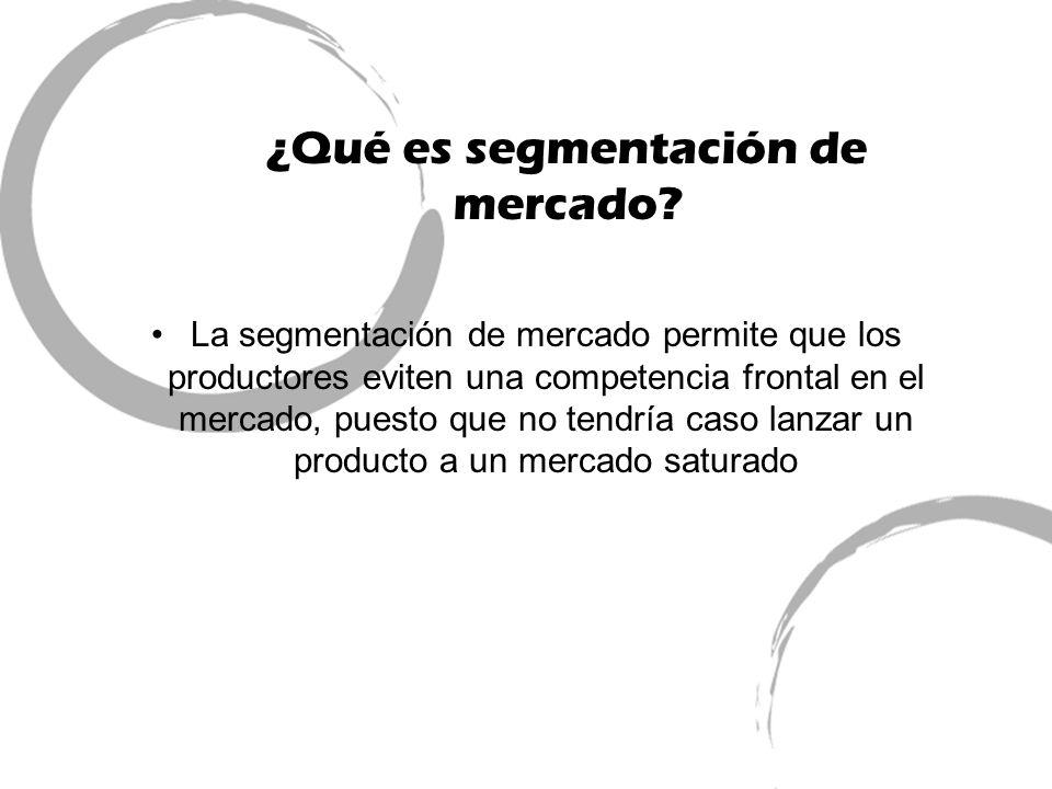 La segmentación de mercado permite que los productores eviten una competencia frontal en el mercado, puesto que no tendría caso lanzar un producto a u
