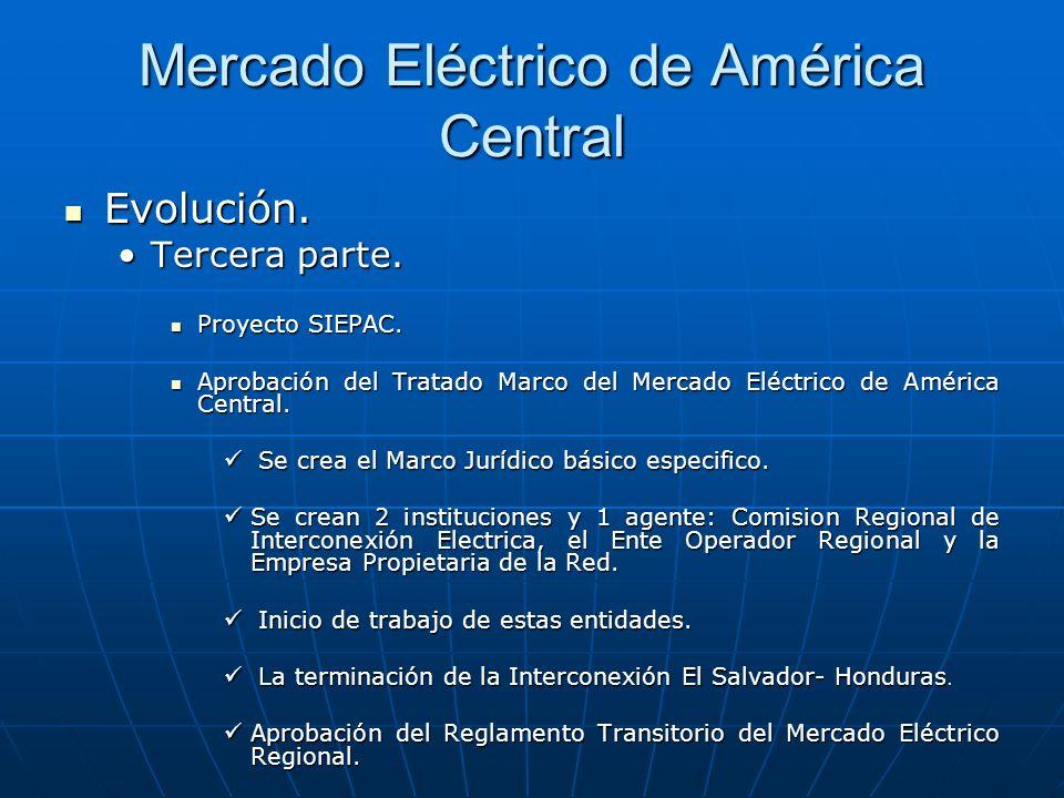 Mercado Eléctrico de América Central Evolución. Evolución. Tercera parte.Tercera parte. Proyecto SIEPAC. Proyecto SIEPAC. Aprobación del Tratado Marco