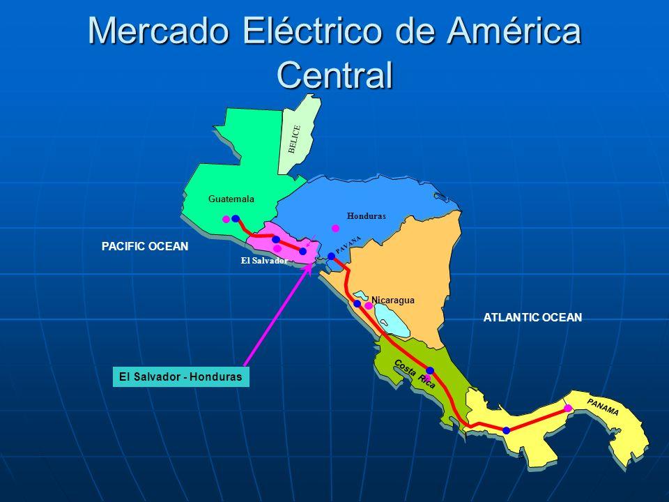 ATLANTIC OCEAN Nicaragua PANAMA PACIFIC OCEAN PAVANA El Salvador Guatemala Honduras BELICE Costa Rica El Salvador - Honduras Mercado Eléctrico de Amér