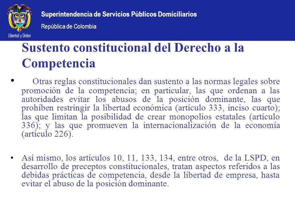 Superintendencia de Servicios Públicos Domiciliarios República de Colombia Sustento constitucional del Derecho a la Competencia Otras reglas constituc
