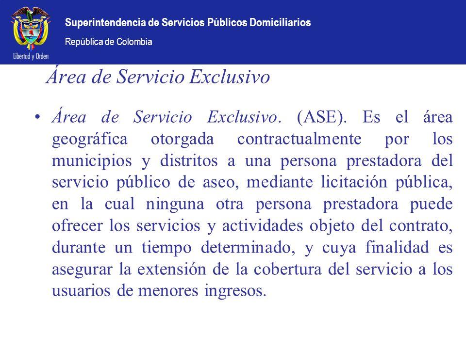 Superintendencia de Servicios Públicos Domiciliarios República de Colombia Área de Servicio Exclusivo Área de Servicio Exclusivo. (ASE). Es el área ge
